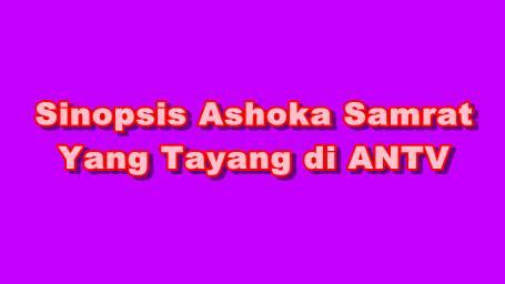 Sinopsis Ashoka Samrat