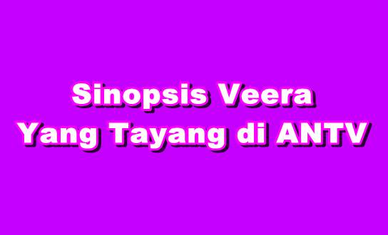 Sinopsis Veera
