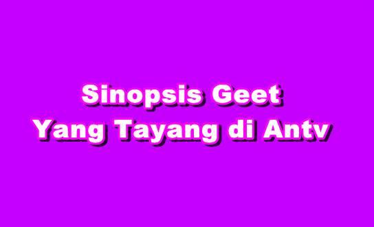 Sinopsis Geet