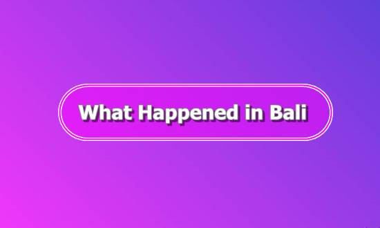 Sinopsis What Happened in Bali