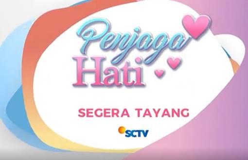 'Penjaga Hati' Tayang di SCTV Mulai 22 April 2019 Pukul 15.55 WIB