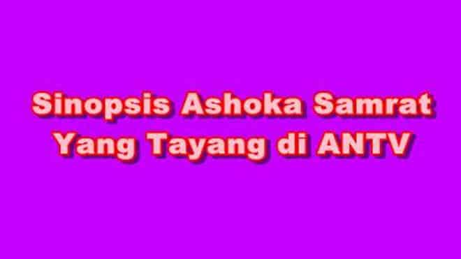 SINOPSIS Ashoka Samrat ANTV
