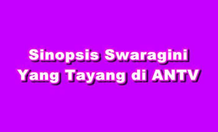 SINOPSIS Swaragini ANTV Episode 1 - 473 Terakhir