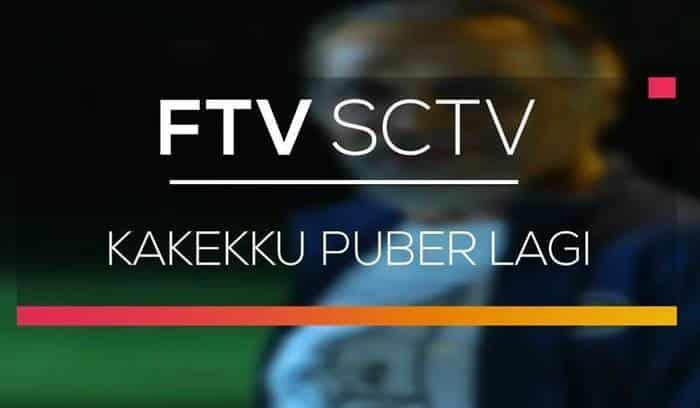Sinopsis Kakekku Puber Lagi (FTV SCTV) dan Nama Pemainnya