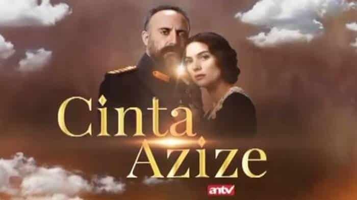 Cinta Azize ANTV (Drama Turki)