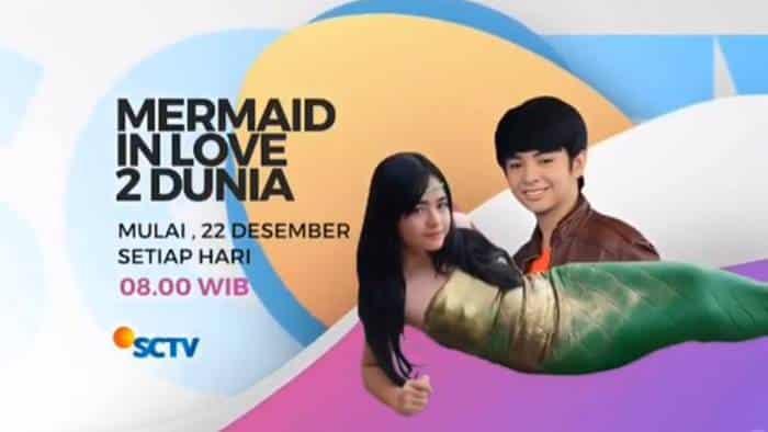 Daftar Pemeran Mermaid In Love 2 Dunia (MIL2Dunia) SCTV dan Biodatanya Lengkap