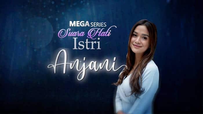 Mega Series Suara Hati Istri Anjani (Sinetron Indosiar 2021)